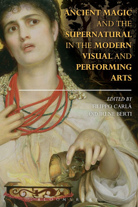 Ancient Magic and the Supernatural in the Modern Visual and Performing Arts cover