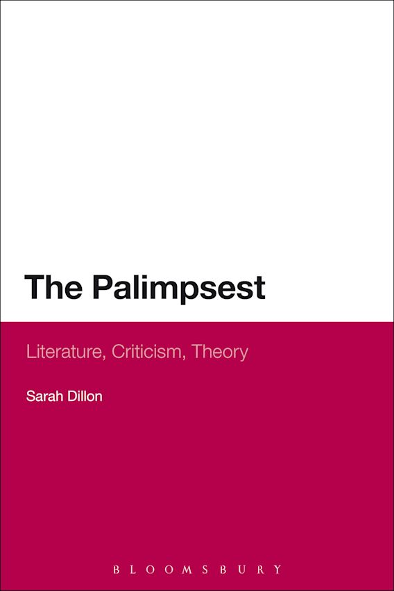 The Palimpsest: Literature, Criticism, Theory cover