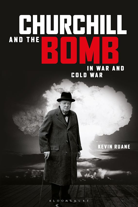 Churchill and the Bomb in War and Cold War cover