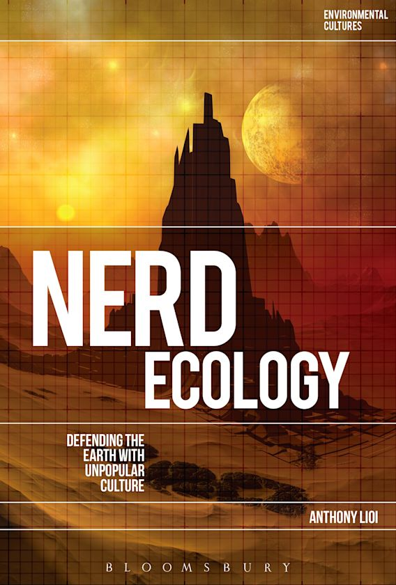 Nerd Ecology: Defending the Earth with Unpopular Culture cover