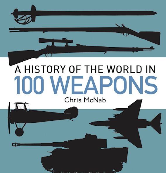 A History of the World in 100 Weapons cover