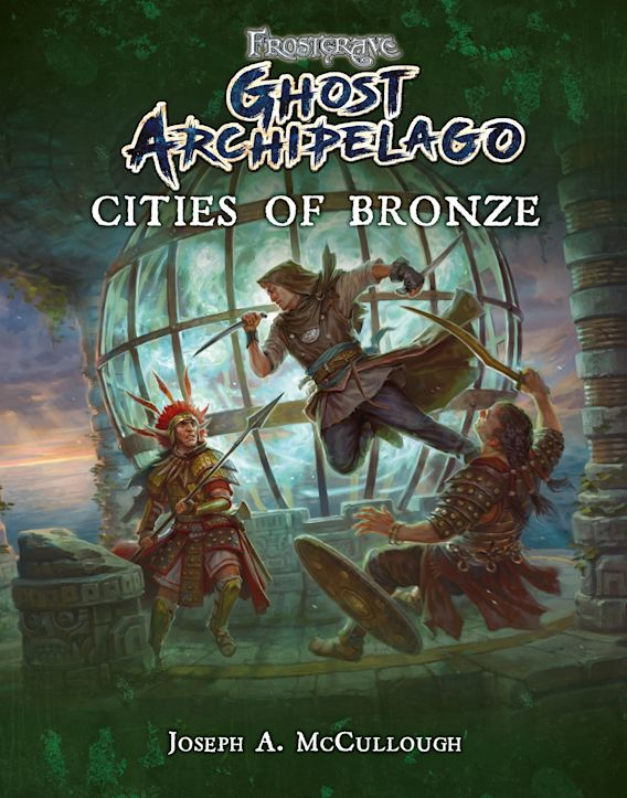 Frostgrave: Ghost Archipelago: Cities of Bronze cover