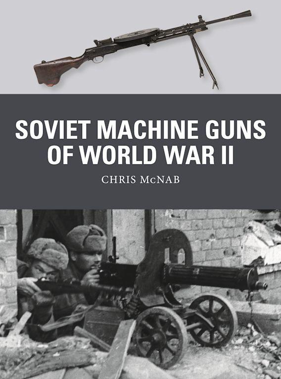 Soviet Machine Guns of World War II cover