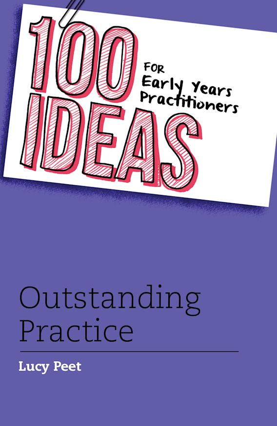 100 Ideas for Early Years Practitioners: Outstanding Practice cover