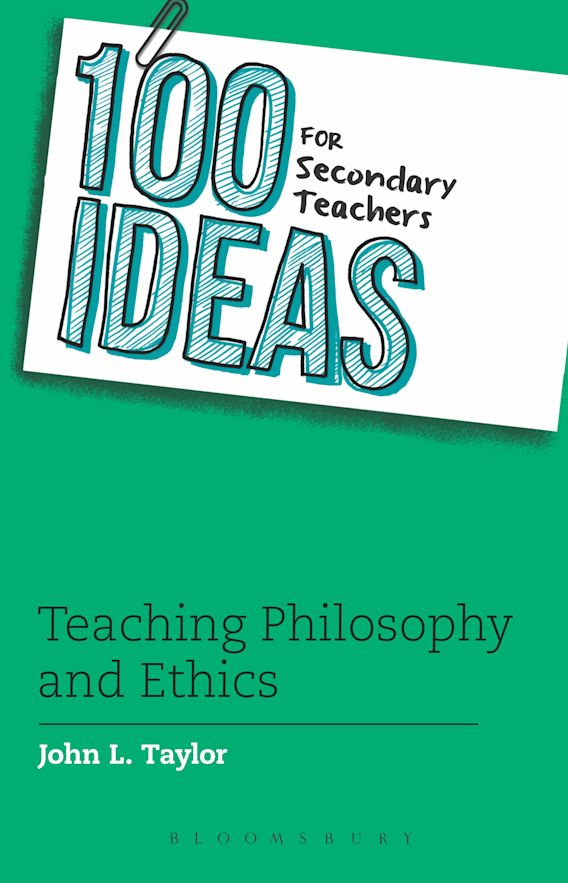 100 Ideas for Secondary Teachers: Teaching Philosophy and Ethics cover