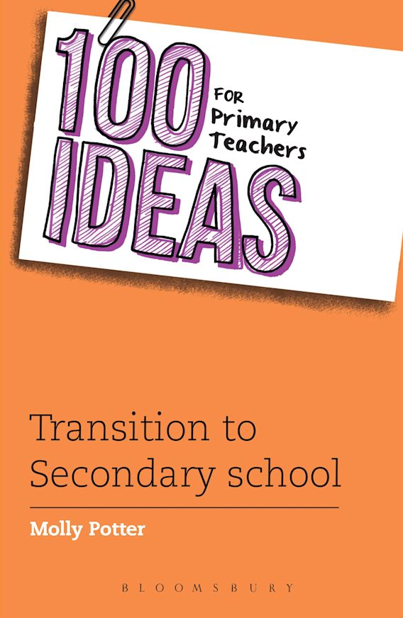 100 Ideas for Primary Teachers: Transition to Secondary School cover
