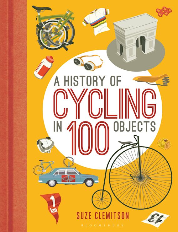 A History of Cycling in 100 Objects cover
