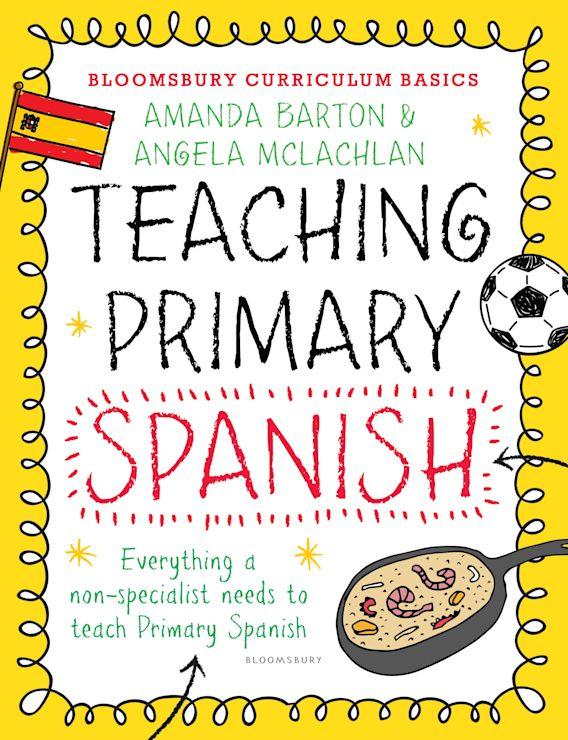 Bloomsbury Curriculum Basics: Teaching Primary Spanish cover