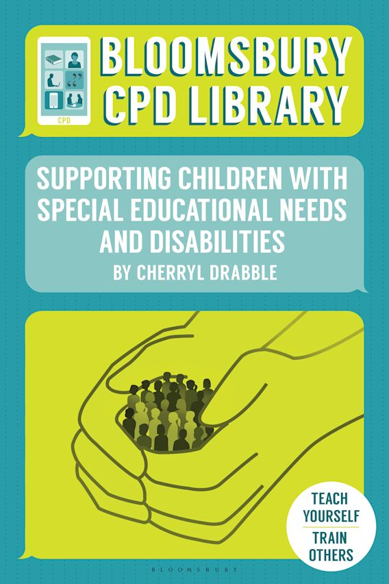 Bloomsbury CPD Library: Supporting Children with Special Educational Needs and Disabilities cover