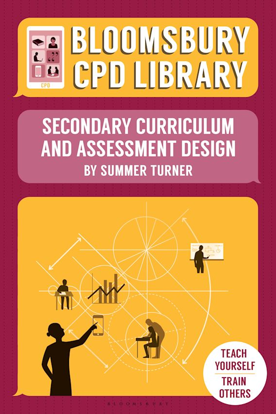 Bloomsbury CPD Library: Secondary Curriculum and Assessment Design cover