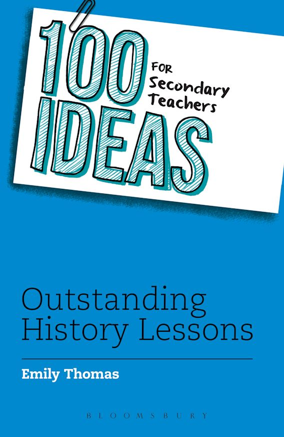100 Ideas for Secondary Teachers: Outstanding History Lessons cover