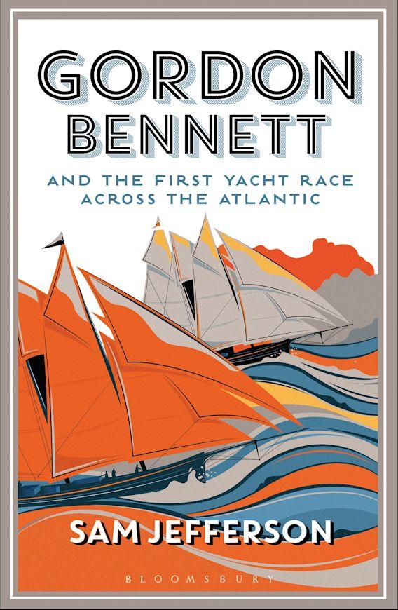 Gordon Bennett and the First Yacht Race Across the Atlantic cover