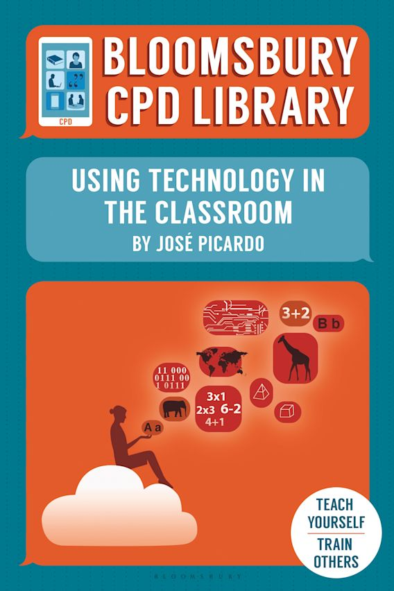 Bloomsbury CPD Library: Using Technology in the Classroom cover