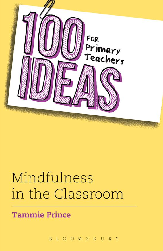 100 Ideas for Primary Teachers: Mindfulness in the Classroom cover