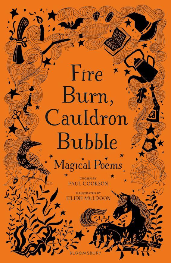 Fire Burn, Cauldron Bubble: Magical Poems Chosen by Paul Cookson cover