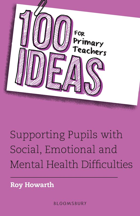 100 Ideas for Primary Teachers: Supporting Pupils with Social, Emotional and Mental Health Difficulties cover