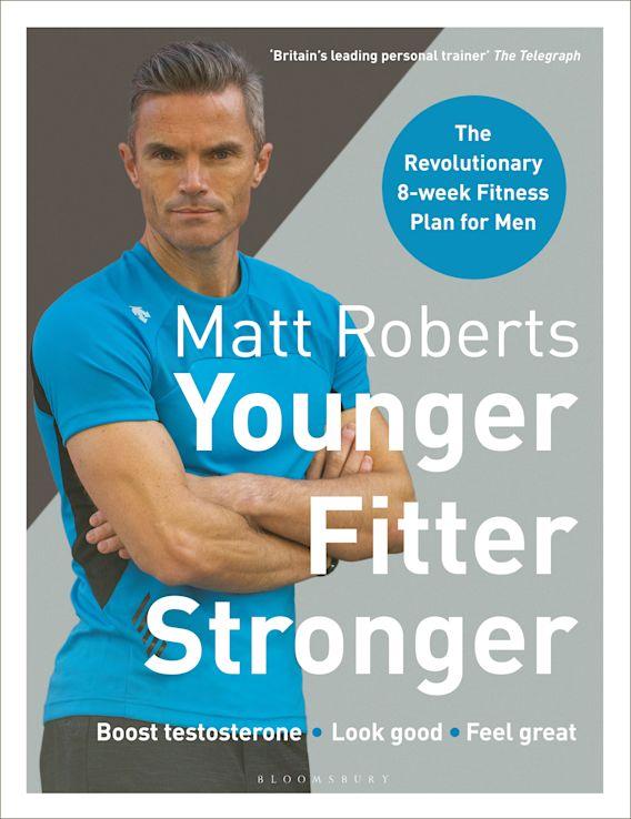 Matt Roberts' Younger, Fitter, Stronger cover