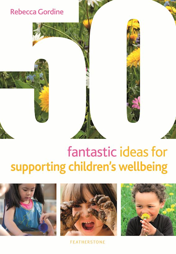 50 Fantastic Ideas for Supporting Children's Wellbeing cover