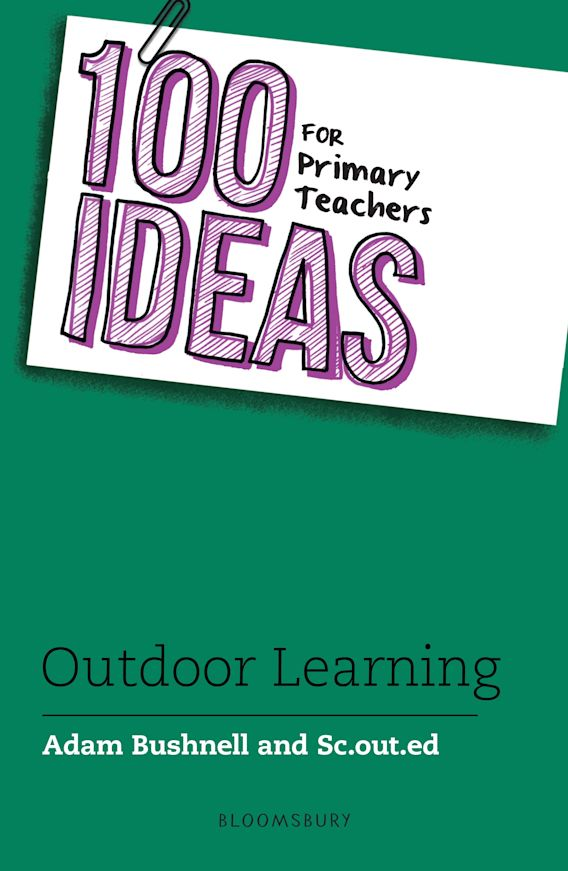 100 Ideas for Primary Teachers: Outdoor Learning cover