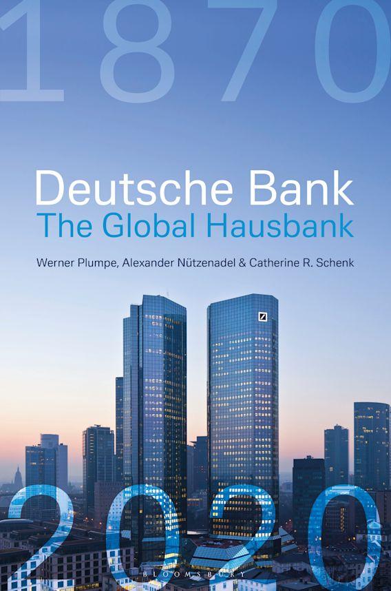 Deutsche Bank: The Global Hausbank, 1870 – 2020 cover