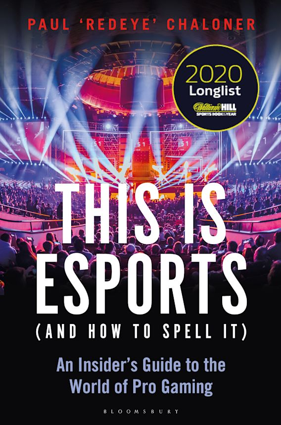 This is esports (and How to Spell it) – LONGLISTED FOR THE WILLIAM HILL SPORTS BOOK AWARD 2020 cover