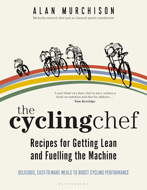 The Cycling Chef: Recipes for Getting Lean and Fuelling the Machine cover