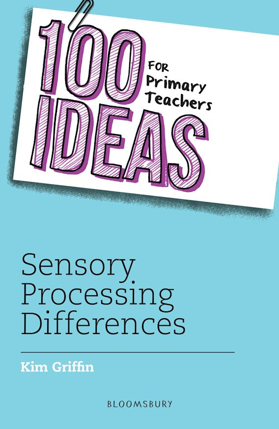 100 Ideas for Primary Teachers: Sensory Processing Differences cover
