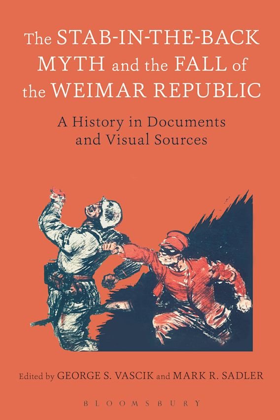 The Stab-in-the-Back Myth and the Fall of the Weimar Republic cover