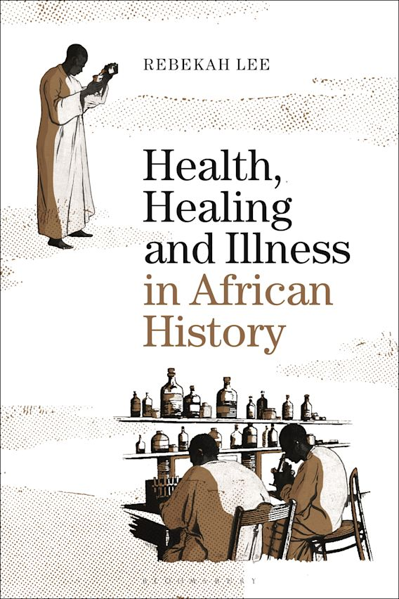 Health, Healing and Illness in African History cover