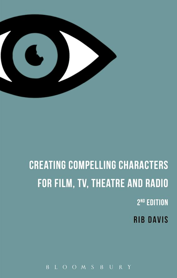 Creating Compelling Characters for Film, TV, Theatre and Radio cover