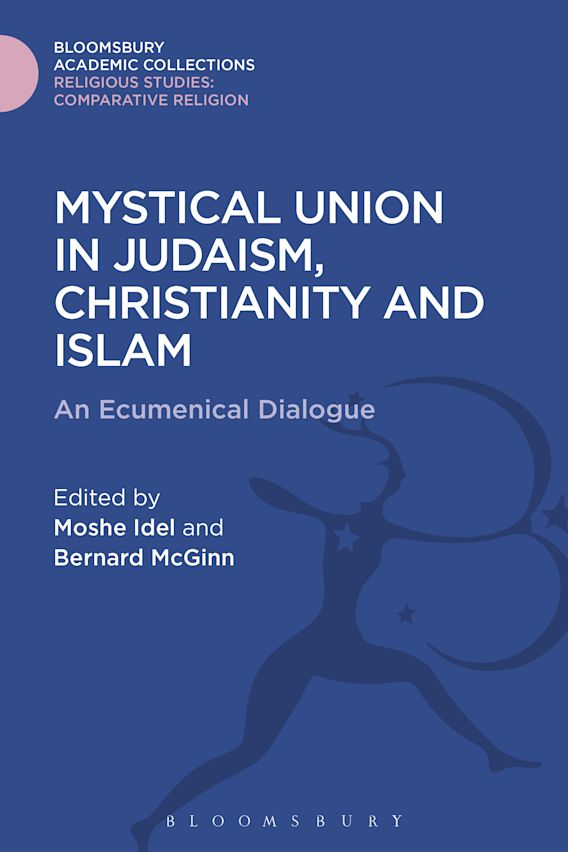 Mystical Union in Judaism, Christianity, and Islam cover
