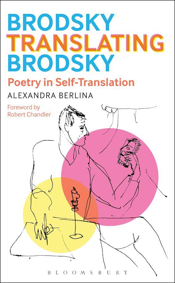 Brodsky Translating Brodsky: Poetry in Self-Translation cover