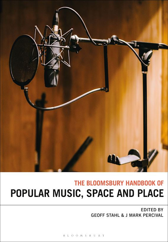 The Bloomsbury Handbook of Popular Music, Space and Place cover