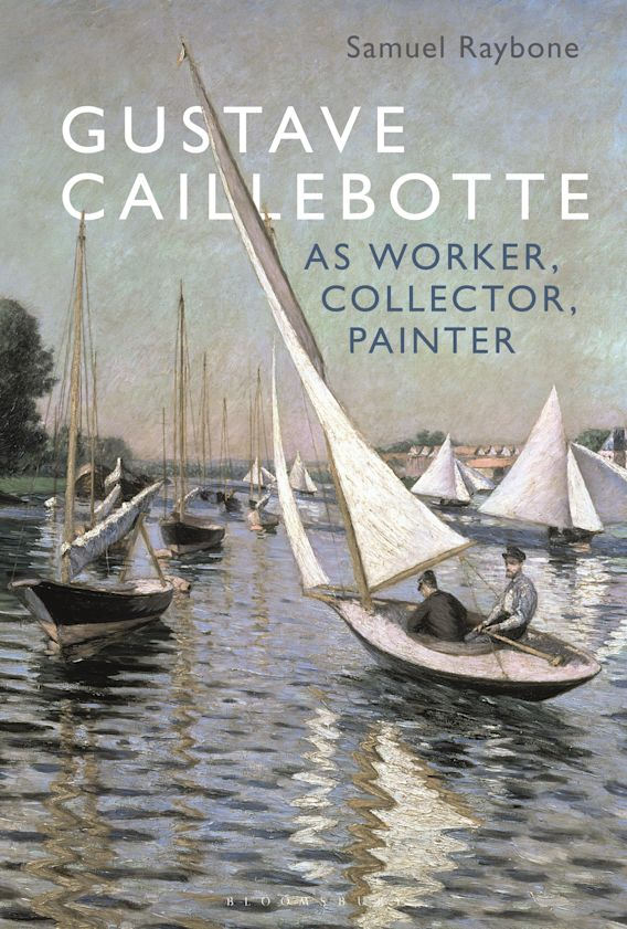 Gustave Caillebotte as Worker, Collector, Painter cover