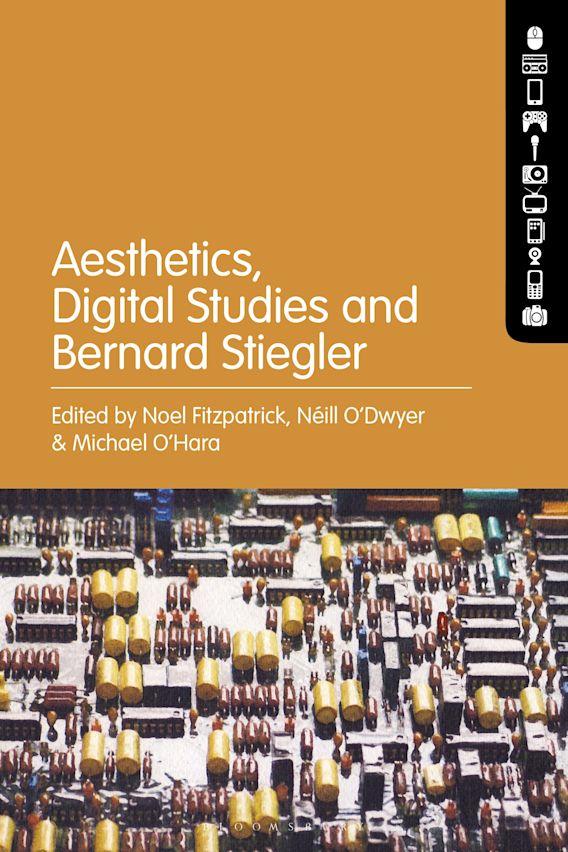 Aesthetics, Digital Studies and Bernard Stiegler cover