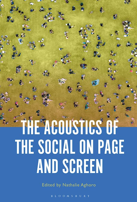 The Acoustics of the Social on Page and Screen cover