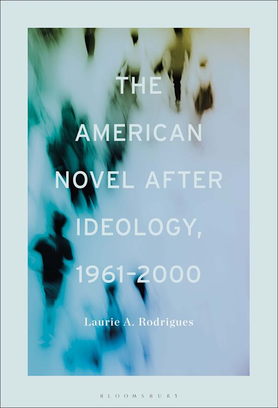 The American Novel After Ideology, 1961–2000 cover