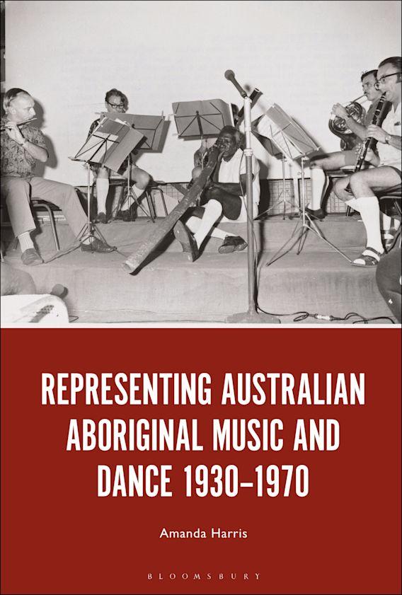Representing Australian Aboriginal Music and Dance 1930-1970 cover