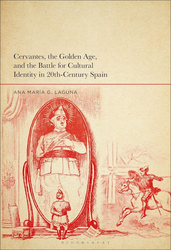Cervantes, the Golden Age, and the Battle for Cultural Identity in 20th-Century Spain cover