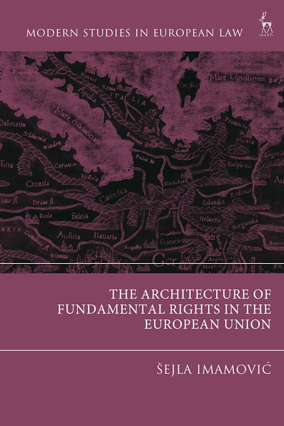 The Architecture of Fundamental Rights in the European Union cover