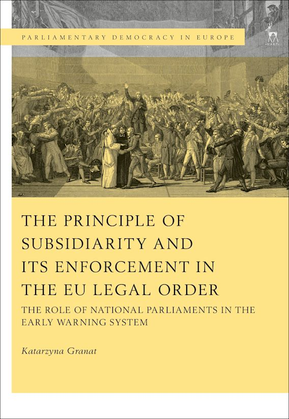 The Principle of Subsidiarity and its Enforcement in the EU Legal Order cover