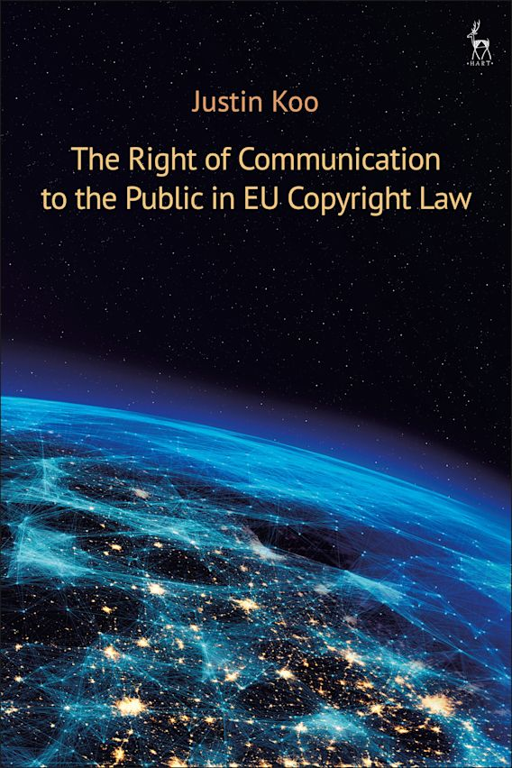 The Right of Communication to the Public in EU Copyright Law cover