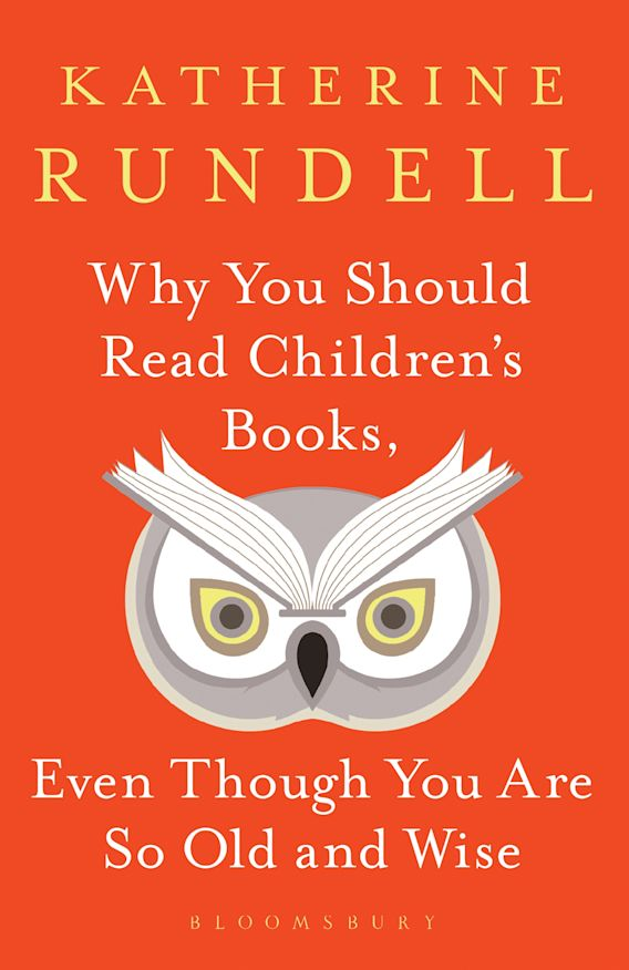 Why You Should Read Children's Books, Even Though You Are So Old and Wise cover