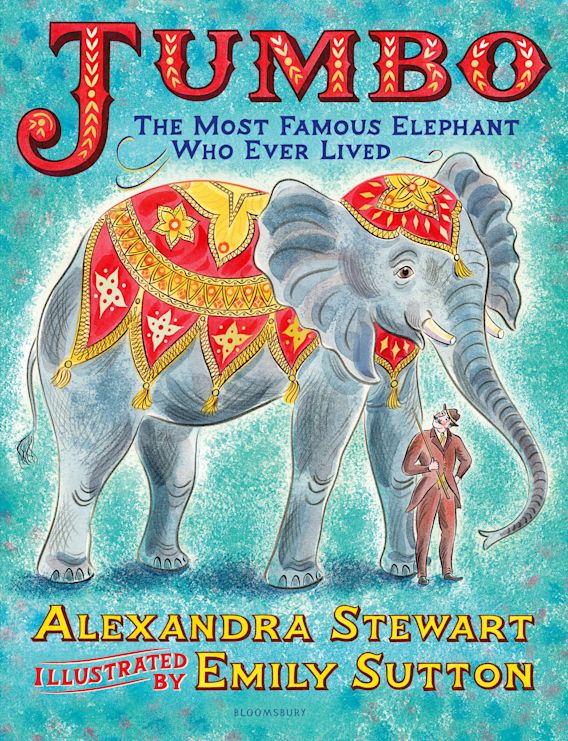 Jumbo: The Most Famous Elephant Who Ever Lived cover