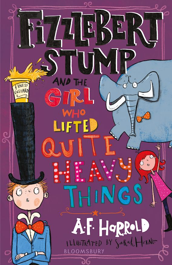 Fizzlebert Stump and the Girl Who Lifted Quite Heavy Things cover