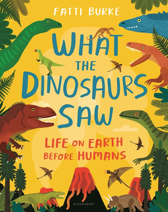 What the Dinosaurs Saw cover