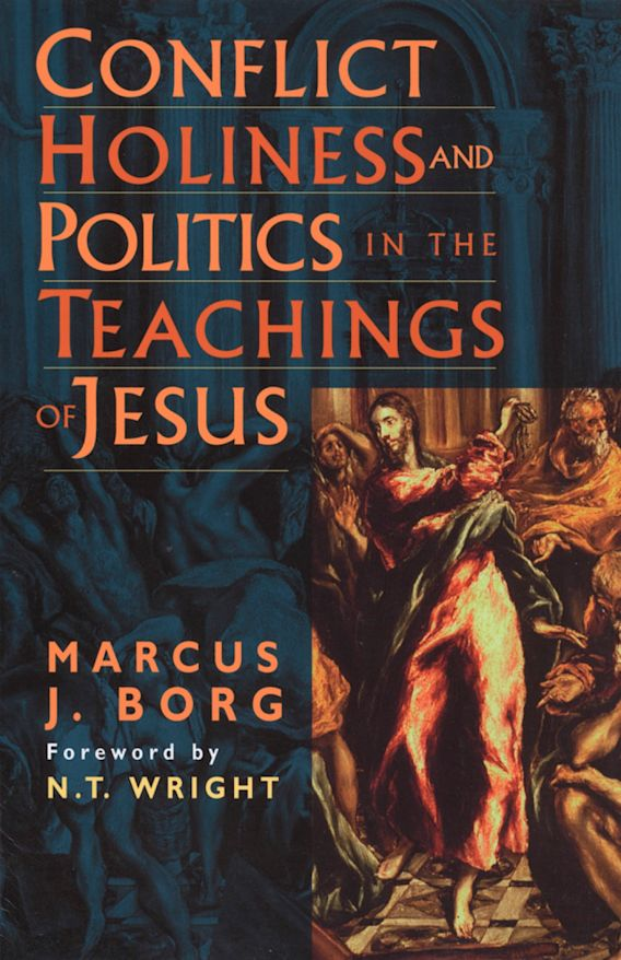 Conflict, Holiness, and Politics in the Teachings of Jesus cover