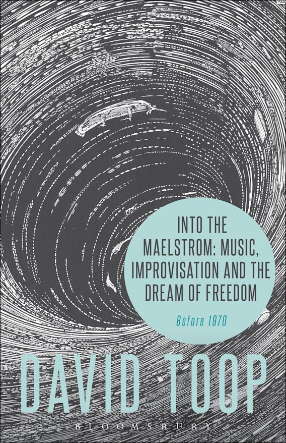 Into the Maelstrom: Music, Improvisation and the Dream of Freedom cover