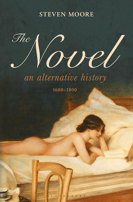 The Novel: An Alternative History, 1600-1800 cover
