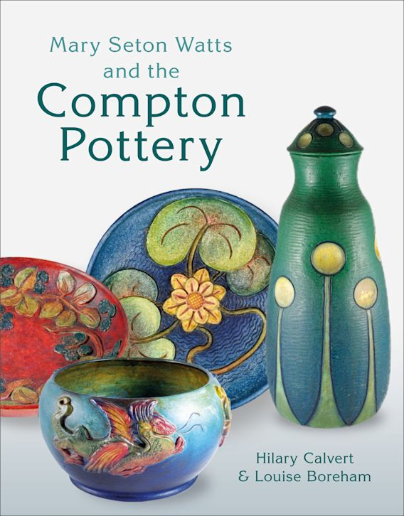 Mary Seton Watts and the Compton Pottery cover